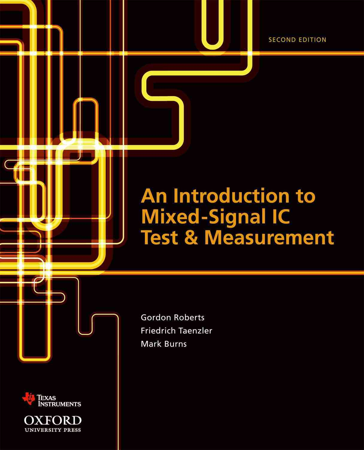 An Introduction to Mixed-Signal IC Test and Measurement By Roberts, Gordon/ Taenzler, Friedrich/ Burns, Mark