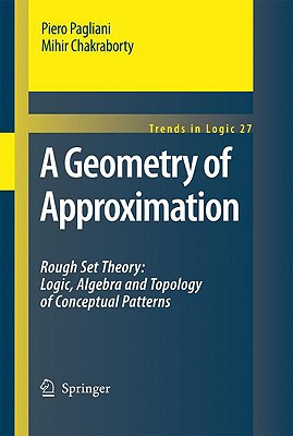 A Geometry of Approximation By Pagliani, Piero/ Chakraborty, Mihir