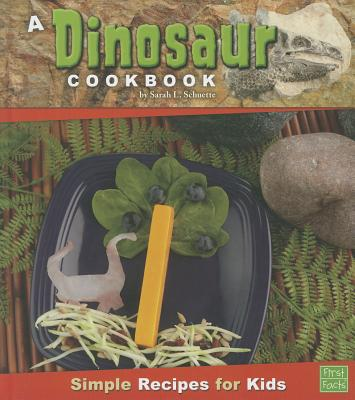 A Dinosaur Cookbook By Schuette, Sarah L.